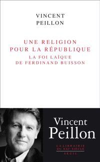 Une religion pour la République : la foi laïque de Ferdinand Buisson