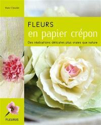 Fleurs en papier crépon : des réalisations délicates plus vraies que nature