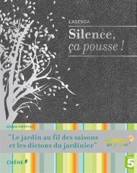 Silence ça pousse ! : l'agenda