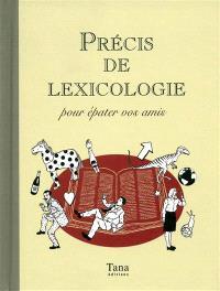 Précis de lexicologie pour épater vos amis