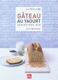 Gâteau au yaourt : variations bio