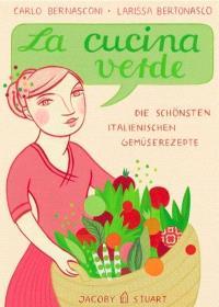 La cusine verte : 145 recettes italiennes aux légumes de la nonna