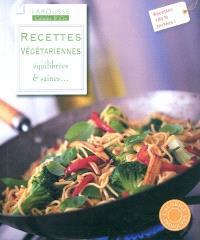 Recettes végétariennes : équilibrées & saines...