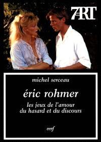 Eric Rohmer, les jeux de l'amour, du hasard et du discours