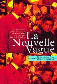Petite anthologie des Cahiers du cinéma. Volume 3, La Nouvelle vague