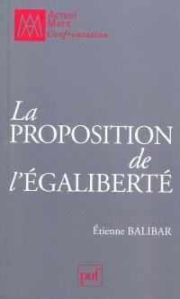La proposition de l'égaliberté : essais politiques 1989-2009