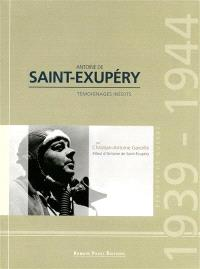 Antoine de Saint-Exupéry : témoignages inédits : période de guerre 1939-1944
