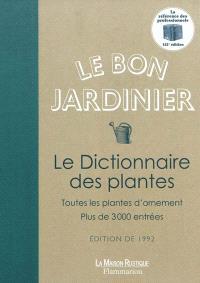 Le bon jardinier : le dictionnaire des plantes : toutes les plantes d'ornement : plus de 3.000 entrées