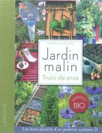 Jardin malin : trucs de pros : les bons plan(t)s d'un jardinier système D