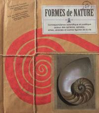 Formes de nature : correspondance scientifique et poétique autour des sphères, spirales, stries, alvéoles et autres figures de la vie