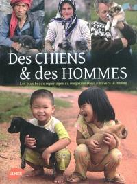 Des chiens & des hommes : les plus beaux reportages du magazine Dogs à travers le monde
