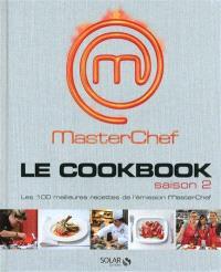Le cookbook saison 2 : Masterchef : les 100 meilleures recettes de l'émission Masterchef