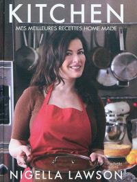 Kitchen : mes meilleures recettes home made