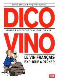 Dico vino : guide encyclopéthylique du vin : le vin français expliqué à Parker