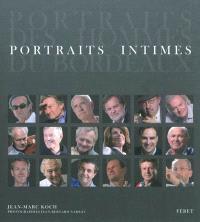 Portraits des hommes du Bordeaux : portraits intimes