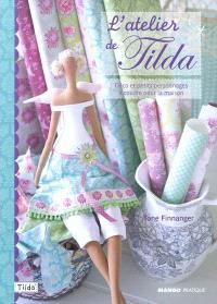 L'atelier de Tilda : déco et petits personnages à coudre pour la maison
