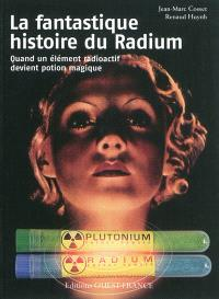La fantastique histoire du radium : quand un élément radioactif devient potion magique