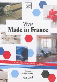 Vivre made in France : un tour de France en 80 marques
