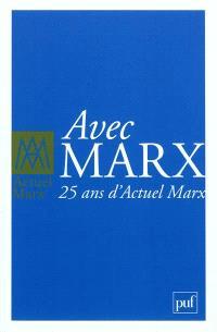 Actuel Marx, hors série, Avec Marx : 25 ans d'Actuel Marx