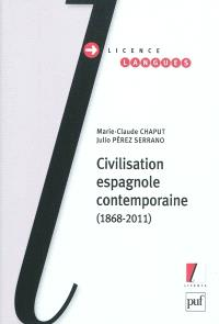 Civilisation espagnole contemporaine : 1868-2011