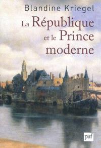 La République et le prince moderne : les Français et la naissance des Provinces-Unies
