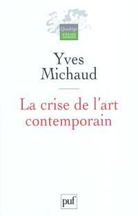 La crise de l'art contemporain : utopie, démocratie et comédie