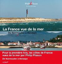 La France vue de la mer. Volume 4, De Noirmoutier à Hendaye