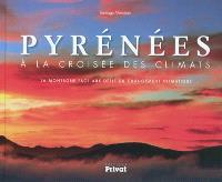 Pyrénées : à la croisée des climats : la montagne face aux défis du changement climatique