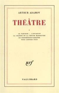 Théâtre. Volume 1, La parodie; L'invasion; La grande et la petite manoeuvre