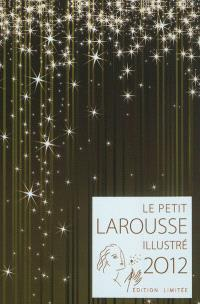 Le petit Larousse illustré 2012 : édition limitée