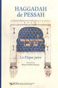 Haggadah de Pessah : la Pâque juive : manuscrit du XVe siècle