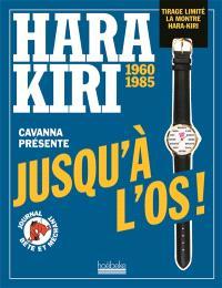 Hara Kiri, 1960-1985 : jusqu'à l'os !