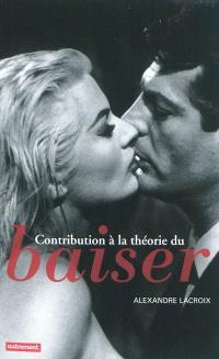 Contribution à la théorie du baiser : essai