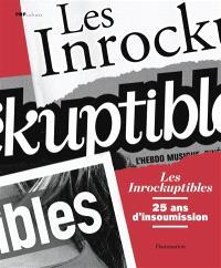 Les Inrockuptibles : 25 ans d'insoumission
