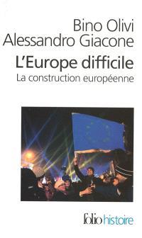 L'Europe difficile : histoire politique de la construction européenne