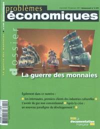 Problèmes économiques. n° 3011, La guerre des monnaies