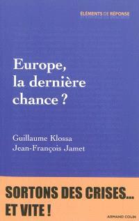 Europe, la dernière chance ?
