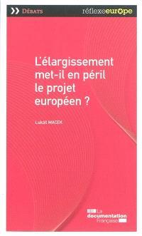 L'élargissement met-il en péril le projet européen ?