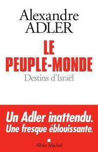 Le peuple-monde : destins d'Israël