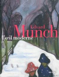 Edvard Munch, l'oeil moderne