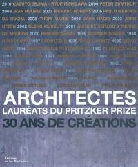 Architectes : lauréats du Pritzker Prize : 30 ans de créations