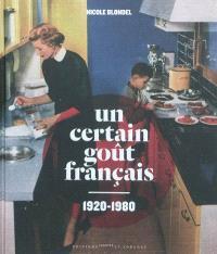 Un certain goût français, 1920-1980