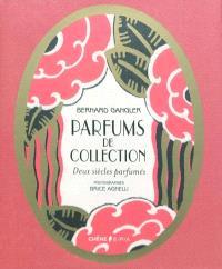 Parfums de collection : deux siècles parfumés