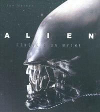 Alien : genèse d'un mythe