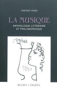 La musique : anthologie littéraire et philosophique