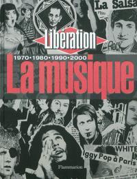 La musique : 1970-1980-1990-2000