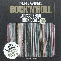 Rock'n'roll : la discothèque rock idéale. Volume 2, 101 disques à écouter avant la fin du monde
