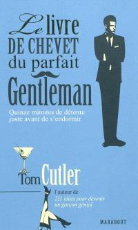 Le livre de chevet du parfait gentleman : quinze minutes de détente juste avant de s'endormir