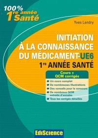 Initiation à la connaissance du médicament-UE6 : 1re année santé : cours + QCM corrigés