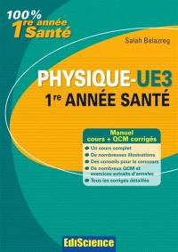 Physique-UE3 : 1re année santé : manuel, cours + QCM corrigés